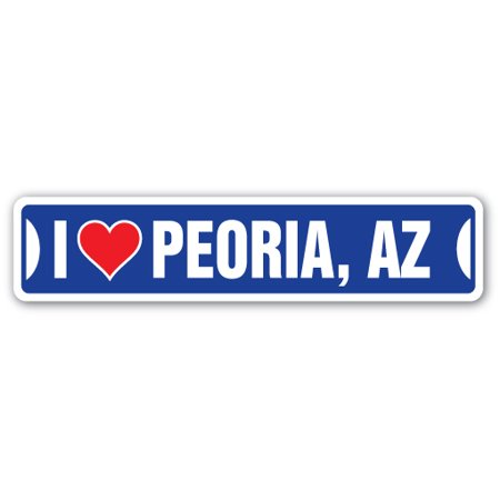 Party City In Peoria Il (I LOVE PEORIA, ARIZONA Street Sign az city state us wall road décor)