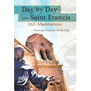 Day by Day with Saint Francis of Assisi : 365 Meditations