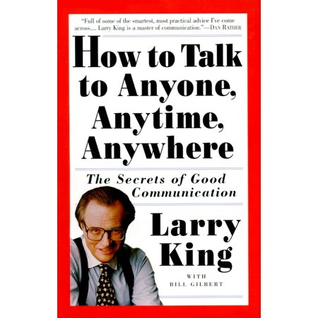 How to Talk to Anyone, Anytime, Anywhere : The Secrets of Good