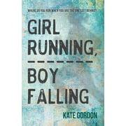 Girl Running, Boy Falling (Paperback)