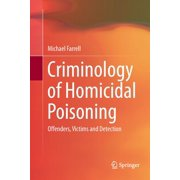 Criminology of Homicidal Poisoning: Offenders, Victims and Detection (Paperback)
