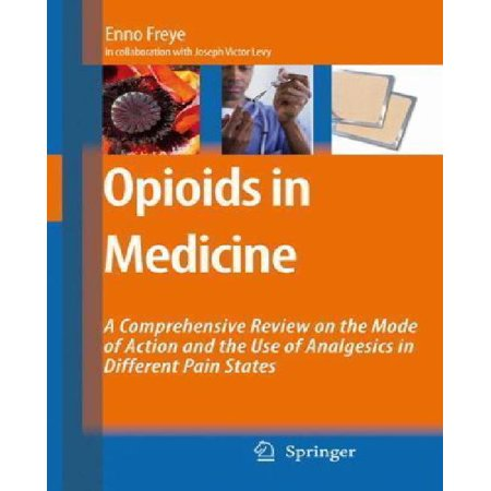 Opioids In Medicine   A Systematic And Comprehensive Review Of Agonists  Partial Agonists  Agonists Antagonists And Antagonist In Pain Therapy