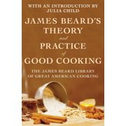 James Beard's Theory and Practice of Good Cooking - eBook