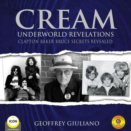 Cream Underworld Revelations Clapton Baker Bruce Secrets Revealed - Audiobook