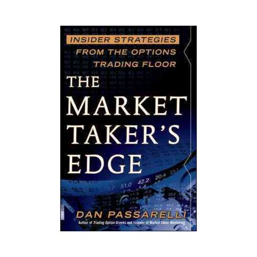 The Market Taker's Edge: Insider Strategies from the Options Trading Floor