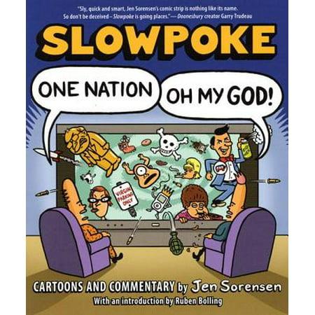 Slowpoke: One Nation, Oh My God!
