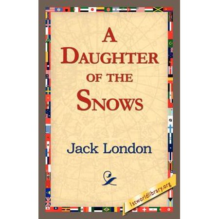 A Daughter of the Snows (Society Snow)