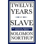 Twelve Years a Slave (an African American Heritage Book)