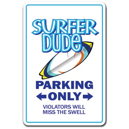 SURFER DUDE Aluminum Sign surfboard surf ocean boy wax beach bum sun fun | Indoor/Outdoor | 10