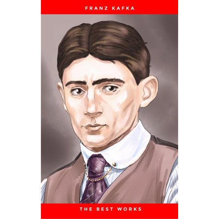 Franz Kafka: The Best Works - eBook