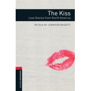 The Kiss: Love Stories from North America Level 3 Oxford Bookworms Library - eBook