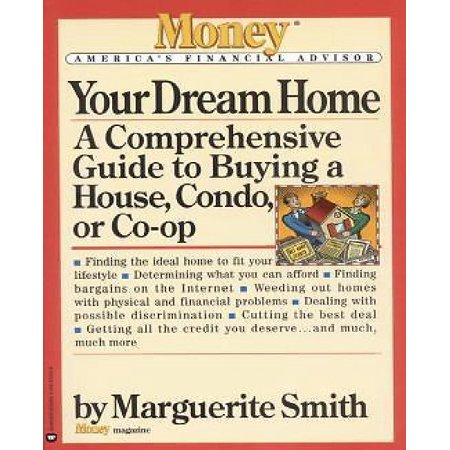 Your Dream Home  A Comprehensive Guide To Buying A House  Condo  Or Co Op