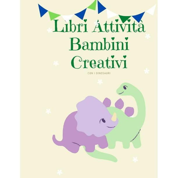 Dinosauro Da Colorare Per Bambini.Libri Attivita Bambini Creativi Con I Dinosauri Album Da Colorare Per Bambini I Libri Prescolari 5 Anni I Lavoretti Creativi Per Bambini Paperback Walmart Com Walmart Com