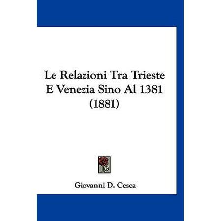 Le Relazioni Tra Trieste E Venezia Sino Al 1381  1881