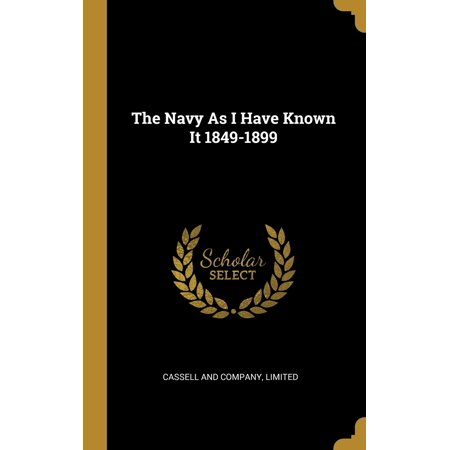 The Navy As I Have Known It 1849-1899