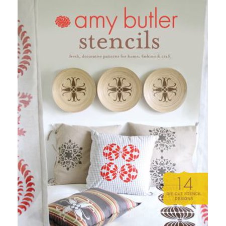 Amy Butler Stencils: Fresh, Decorative Patterns for Home, Fashion & Craft