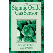 The Stannic Oxide Gas SensorPrinciples and Applications - eBook