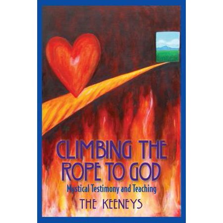 Climbing the Rope to God : Mystical Testimony and