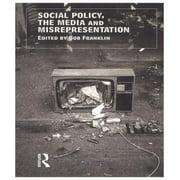 Social Policy, the Media and Misrepresentation - eBook