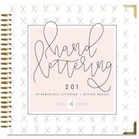 Hand Lettering 201 : Intermediate Lettering and Design Basics