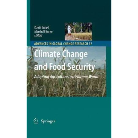 Climate Change And Food Security  Adapting Agriculture To A Warmer World
