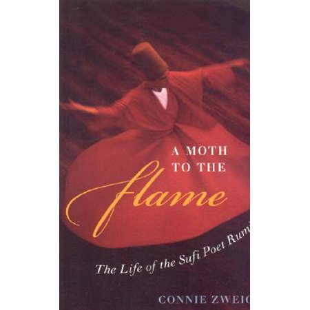 A Moth to the Flame : The Life of the Sufi Poet