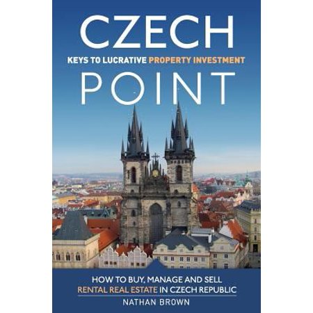 Czech Point  Keys To Lucrative Property Investment  How To Buy  Manage And Sell Rental Real Estate In Czech Republic