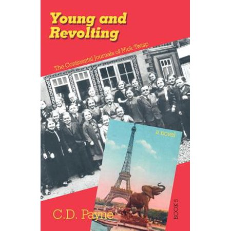 Young and Revolting : The Continental Journals of Nick Twisp