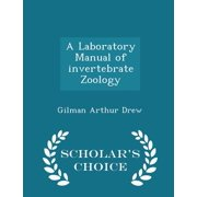 A Laboratory Manual of Invertebrate Zoology - Scholar's Choice Edition