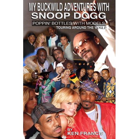 My Buckwild Adventures with Snoop Dogg - eBook