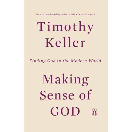 Making Sense of God : Finding God in the Modern