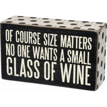 New Primitives by Kathy Humorous Wood Box Wine Sign, Of Course Size Matters