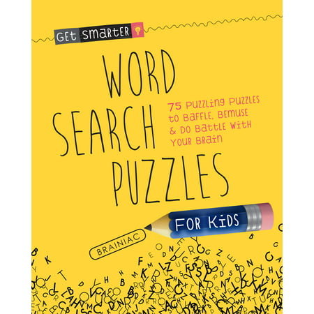 Get Smarter: Word Search Puzzles for Kids : 75 Puzzling Puzzles To Baffle, Bemuse & Do Battle with Your Brain - Brain Breaks For Kids Halloween