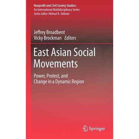 East Asian Social Movements  Power  Protest  And Change In A Dynamic Region