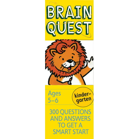 Brain Quest Decks: Brain Quest Kindergarten, Revised 4th Edition: 300 Questions and Answers to Get a Smart Start (Best Answers To Questions)