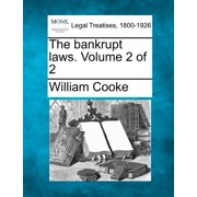 The Bankrupt Laws. Volume 2 of 2