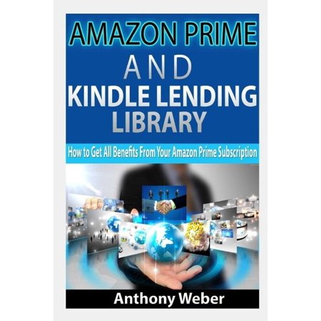 Amazon Prime  And Kindle Lending Library  How To Get All Benefits From Amazon Prime Subscription  Kindle Unlimited  Lending Library