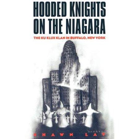 Hooded Knights on the Niagara : The Ku Klux Klan in Buffalo, New