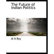 The Future of Indian Politics