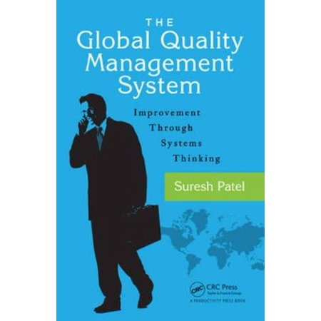 The Global Quality Management System  Improvement Through Systems Thinking