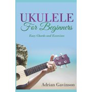 Ukulele for Beginners: Easy Chords and Exercises (Paperback)