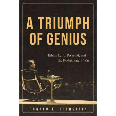 A Triumph of Genius: Edwin Land, Polaroid, and the Kodak Patent War by