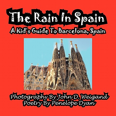 The Rain in Spain---A Kid's Guide to Barcelona, Spain (Paperback)(Large Print)