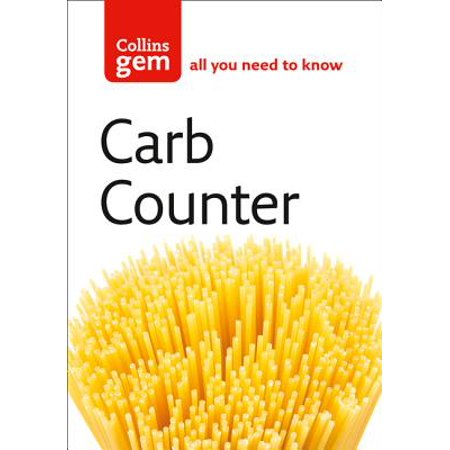 Carb Counter: A Clear Guide to Carbohydrates in Everyday Foods (Collins (Bootsy Collins Back In The Day The Best Of Bootsy)