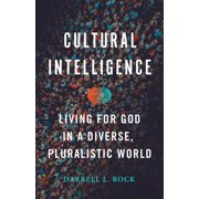 Cultural Intelligence : Living for God in a Diverse, Pluralistic World (Paperback)
