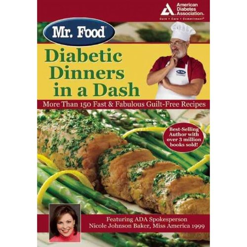 Mr. Food Diabetic Dinners in a Dash: More Than 150 Fast & Fabulous Guilt-free Recipes