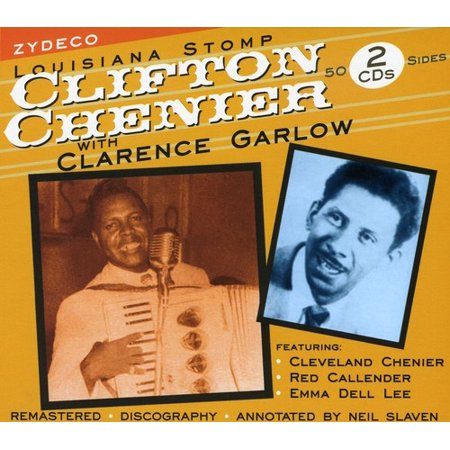 Louisiana Stomp Clifton Chenier With Clarence Garlow  Remaster