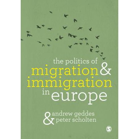 The Politics of Migration and Immigration in Europe - (Migration And Immigration In The Early 20th Century)