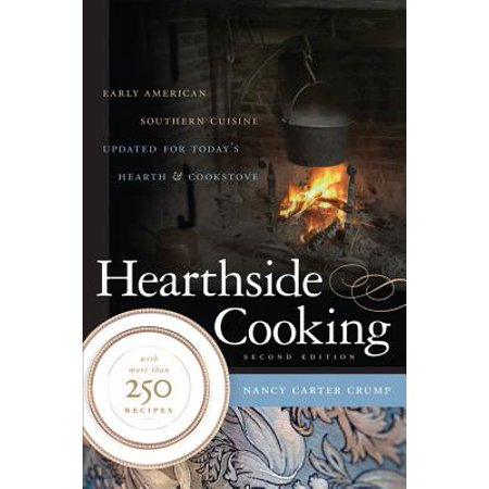 Hearthside cooking early american southern cuisine - Early american cuisine ...