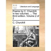 Poems by C. Churchill. in Two Volumes. ... the Third Edition. Volume 2 of 2